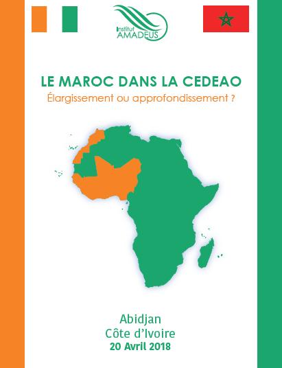 Le Maroc dans la CEDEAO : L'Institut Amadeus organise une conférence sur ''Elargissement ou approfondissement ?'' à Abidjan